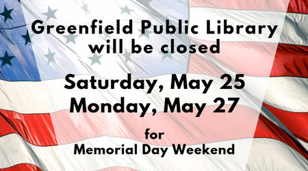Library Closing For Memorial Day Weekend Mon May 27 2019